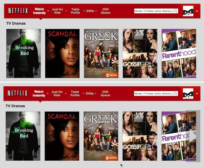 Netflix.com: 通常の状態では、利用可能なコンテンツが他にもあることを示す視覚的手がかりはない(上側)。矢印はマウスオーバー状態のときのみ現れる(下側)。その上、カテゴリー内のコンテンツをもっと見るには、ユーザーはその矢印にマウスオーバーしなければならない。そうするとフィルムストリップが動き出す。つまり、もっとたくさんのアイテムを見たいと思えば、矢印部分からマウスを動かさないように気をつけなければならない。このインタラクションはたいへんな労力と持続的な注意力が要るだけでなく、ペースを遅くしてしまい、楽しいというよりは不愉快であるという結果を引き起こしかねない。フィルムストリップを先に進めるにはクリックのほうがずっと速いだろう。