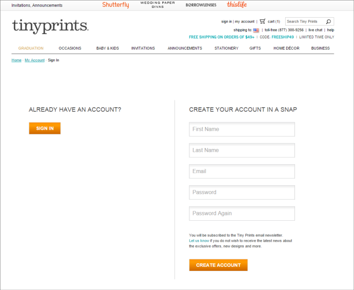 TinyPrints.comはユーザーにアカウントを作ることを要求しているが、同時にユーザーを自動的にニュースレターに登録する。このことについてはCreate Account(:アカウント作成)ボタンの上に、「You will be subscribed to the Tiny Prints email newsletter(:あなたはTiny PrintsのEメールニュースレターに登録されることになります)」というように説明されてはいる(書いてある字は小さく、そこを見たユーザーはうんざりすることになるが)。しかし、希望してないニュースレターに登録させられるというのは、eコマースサイトの登録に関するユーザーの不満の1つである。